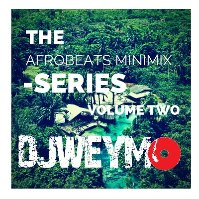 Afrobeat Mini Mix Volume 02